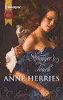 A Stranger's Touch【電子書籍】[ Anne Herries ]
