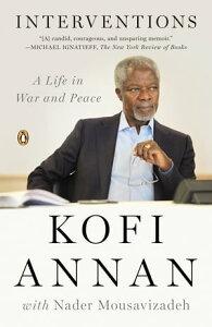 InterventionsA Life in War and Peace【電子書籍】[ Kofi Annan ]