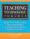 楽天Kobo電子書籍ストアで買える「Teaching Technology: High-Tech Education, Safety and Online Learning for Teachers, Kids and Parents【電子書籍】[ Scott Steinberg ]」の画像です。価格は507円になります。