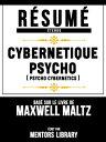 Resume Etendu: Cybernetique Psycho (Psycho Cybernetics) - Base Sur Le Livre De Maxwell Maltz【電子書籍】[ Mentors Library ]