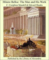 Hilaire Belloc: The Man and His Work【電子書籍】[ C. Creighton Mandell ]