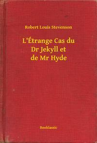 L'?trange Cas du Dr Jekyll et de Mr Hyde【電子書籍】[ Robert Louis Stevenson ]