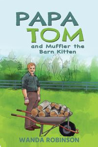 Papa Tom and Muffler the Barn Kitten【電子書籍】[ Wanda Robinson ]