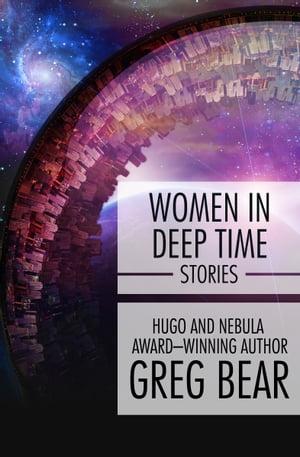 洋書, FICTION & LITERTURE Women in Deep TimeStories Greg Bear