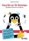 Linux-Server f?r EinsteigerMit Debian GNU/Linux und Ubuntu【電子書籍】[ Arnold V. Willemer ]