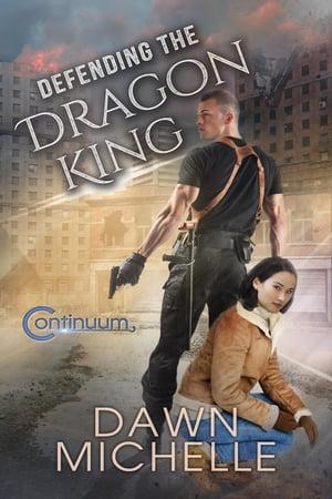 Defending the Dragon KingThe Continuum, #3【電子書籍】[ Dawn Michelle ]