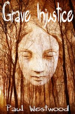 Grave Injustice【電子書籍】[ Paul Westwood ]