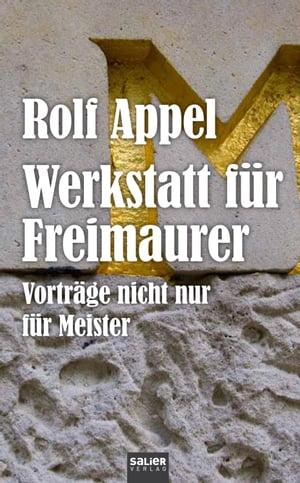 洋書, SOCIAL SCIENCE Werkstatt f?r Freimaurer Vortr?ge nicht nur f?r Meister Rolf Appel