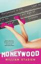 MoneywoodHollywood in Its Last Age of Excess【電子書籍】[ William Stadiem ]