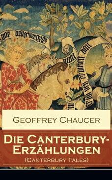 Die Canterbury-Erz?hlungen (Canterbury Tales)Ber?hmte mittelalterliche Geschichten von der h?fischen Liebe, von Verrat und Habsucht【電子書籍】[ Geoffrey Chaucer ]