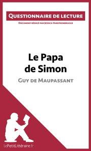Le Papa de Simon de MaupassantQuestionnaire de lecture【電子書籍】[ Jessica Vansteenbrugge ]