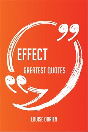 洋書, REFERENCE & LANGUAGE Effect Greatest Quotes - Quick, Short, Medium Or Long Quotes. Find The Perfect Effect Quotations For All Occasions - Spicing Up Letters, Speeches, And Everyday Conversations. Louise Obrien