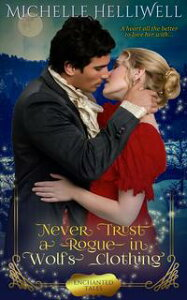Never Trust a Rogue in Wolf's Clothing【電子書籍】[ Michelle Helliwell ]