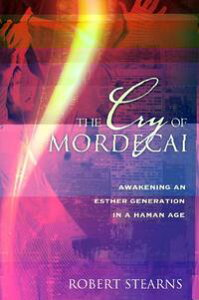 The Cry of Mordecai【電子書籍】[ Robert Stearns ]