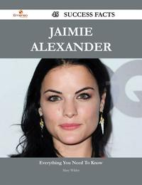 Jaimie Alexander 45 Success Facts - Everything you need to know about Jaimie Alexander【電子書籍】[ Mary Wilder ]