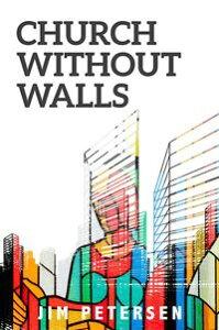Church Without Walls【電子書籍】[ Jim Petersen ]