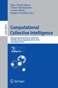 Computational Collective Intelligence8th International Conference, ICCCI 2016, Halkidiki, Greece, September 28-30, 2016. Proceedings, Part II【電子書籍】