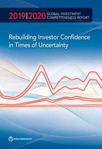 Global Investment Competitiveness Report 2019/2020Rebuilding Investor Confidence in Times of Uncertainty【電子書籍】[ World Bank Group ]