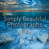 National Geographic Simply Beautiful Photographs【電子書籍】[ Annie Griffiths ]