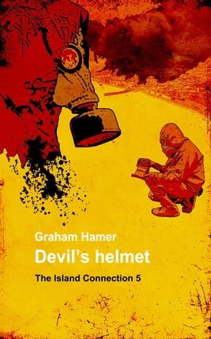洋書, FICTION & LITERTURE Devils HelmetThe Island Connection, 5 Graham Hamer