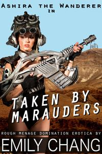 Ashira the Wanderer in Taken by Marauders【電子書籍】[ Emily Chang ]