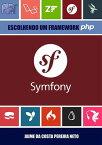 Symfony - Escolhendo Um Framework Php【電子書籍】[ Jaime Da Costa Pereira Neto ]