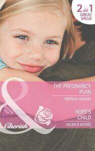 The Pregnancy Plan / Hope's Child: The Pregnancy Plan / Hope's Child (Mills & Boon Cherish)【電子書籍】[ Brenda Harlen ]