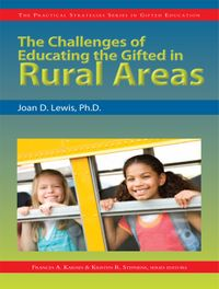 Challenges of Educating the Gifted in Rural Areas【電子書籍】[ Joan D Lewis ]