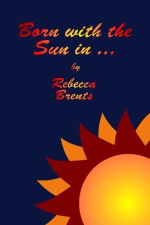 洋書, SOCIAL SCIENCE Born with the Sun in ... Rebecca Brents