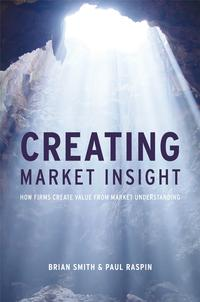 Creating Market InsightHow Firms Create Value from Market Understanding【電子書籍】[ Paul Raspin ]