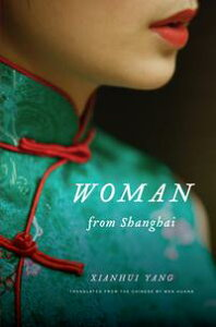 Woman from Shanghai【電子書籍】[ Xianhui Yang ]