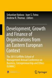 Development, Growth and Finance of Organizations from an Eastern European ContextThe 2015 Griffiths School of Management Annual Conference on Business, Entrepreneurship and Ethics (GSMAC)【電子書籍】