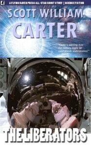 The Liberators【電子書籍】[ Scott William Carter ]