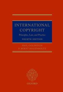 International CopyrightPrinciples, Law, and Practice【電子書籍】[ Paul Goldstein ]