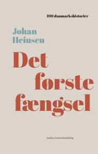 Det forste fAengsel【電子書籍】[ Aarhus University Press ]