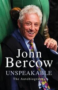 UnspeakableThe Autobiography【電子書籍】[ John Bercow ]