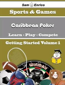 A Beginners Guide to Caribbean Poker (Volume 1)A Beginners Guide to Caribbean Poker (Volume 1)【電子書籍】[ Shana Flanagan ]