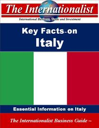 Key Facts on ItalyEssential Information on Italy【電子書籍】[ Patrick W. Nee ]