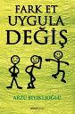 Fark Et, Uygula, De?i?【電子書籍】[ Arzu B?y?kl?o?lu ]