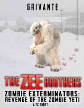 The Zee Brothers: Revenge of the Zombie YetiZombie Exterminators【電子書籍】[ K. Grivante ]