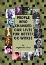 楽天Kobo電子書籍ストアで買える「People Who Changed Our Lives For Better Or Worse【電子書籍】[ Yogendra Datt ]」の画像です。価格は119円になります。