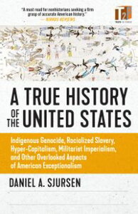 A Thinker's History of the United StatesIndigenous Genocide, Racialized Slavery, Hyper-Capitalism, Militarist Imperialism and Other Overlooked Aspects of American Exceptionalism【電子書籍】[ Daniel Sjursen ]