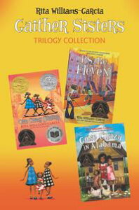 Gaither Sisters Trilogy CollectionOne Crazy Summer, P.S. Be Eleven, Gone Crazy in Alabama【電子書籍】[ Rita Williams-Garcia ]