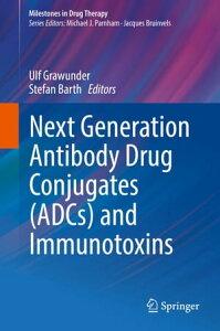 Next Generation Antibody Drug Conjugates (ADCs) and Immunotoxins【電子書籍】