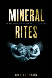 Mineral RitesAn Archaeology of the Fossil Economy【電子書籍】[ Bob Johnson ]