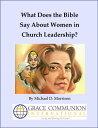 楽天Kobo電子書籍ストアで買える「What Does the Bible Say About Women in Church Leadership?【電子書籍】[ Michael D. Morrison ]」の画像です。価格は109円になります。