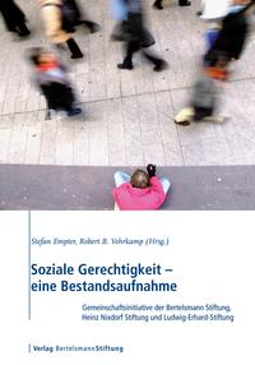 Soziale Gerechtigkeit - eine BestandsaufnahmeGemeinschaftsinitiative der Bertelsmann Stiftung, Heinz Nixdorf Stiftung und Ludwig-Erhard-Stiftung【電子書籍】