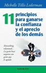 11 principios para ganarse la confianza y el aprecio de los dem?s【電子書籍】[ Michelle Tillis Lederman ]