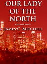 Our Lady of the North【電子書籍】[ James ...