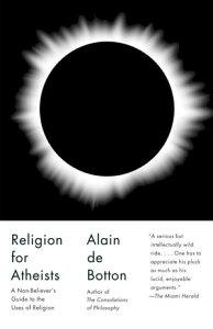 Religion for AtheistsA Non-believer's Guide to the Uses of Religion【電子書籍】[ Alain De Botton ]